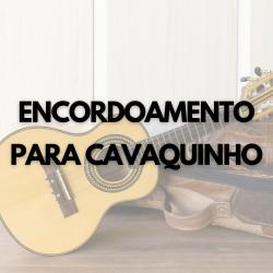 ENCORDOAMENTO CAVAQUINHO