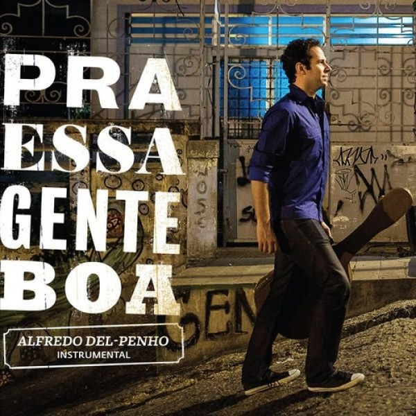 CD Alfredo Del-Penho - Pra Essa Gente Boa (Digipack)
