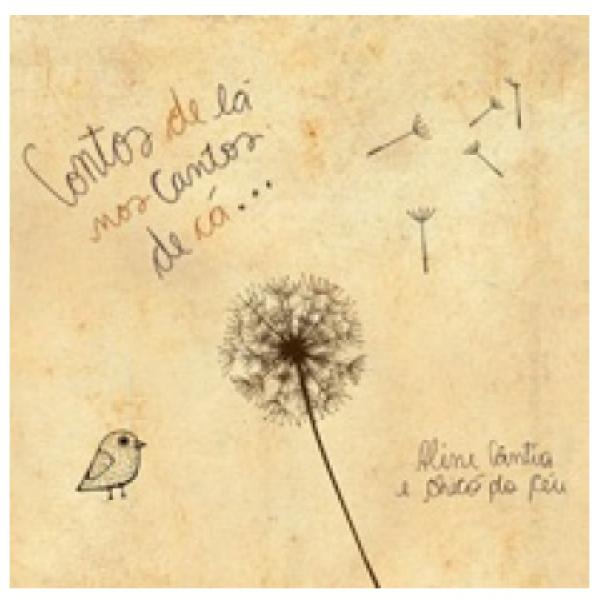 CD Aline Cântia e Chicó do Céu - Contos De Lá Nos Cantos De Cá (Digipack)