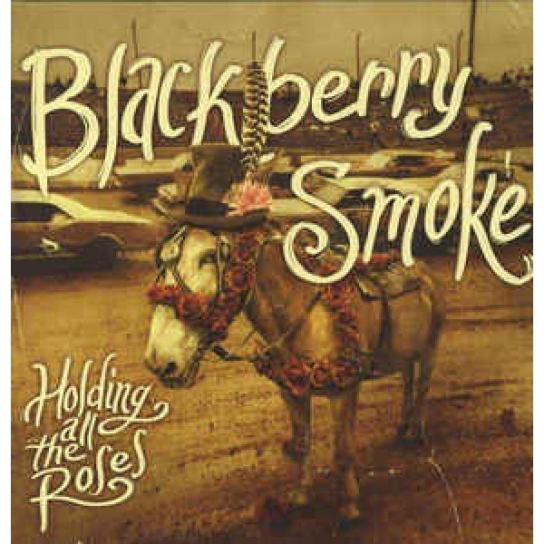 CD Blackberry Smoke - Holding All The Roses