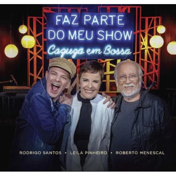 CD Rodrigo Santos/Leila Pinheiro/Roberto Menescal - Faz Parte Do Meu Show: Cazuza Em Bossa (Digipack)