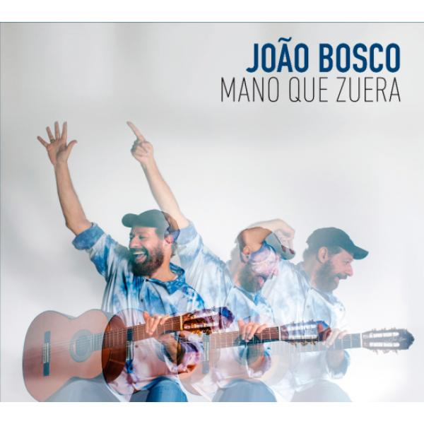 CD  João Bosco - Mano Que Zuera (Digipack)