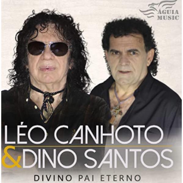 CD Léo Canhoto & Dino Santos - Divino Pai Eterno