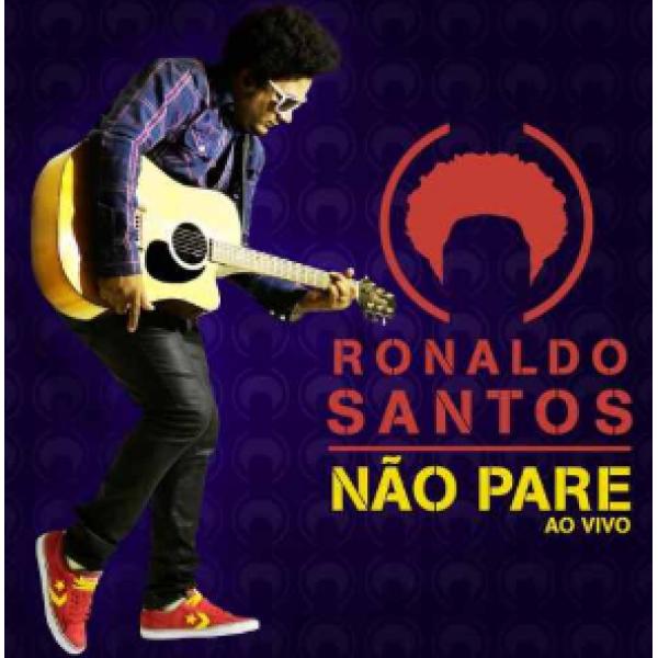 CD Ronaldo Santos - Não Pare Ao Vivo
