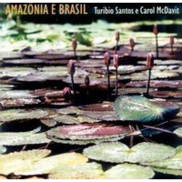 CD Turibio Santos E Carol Mac Davit - Amazônia É Brasil