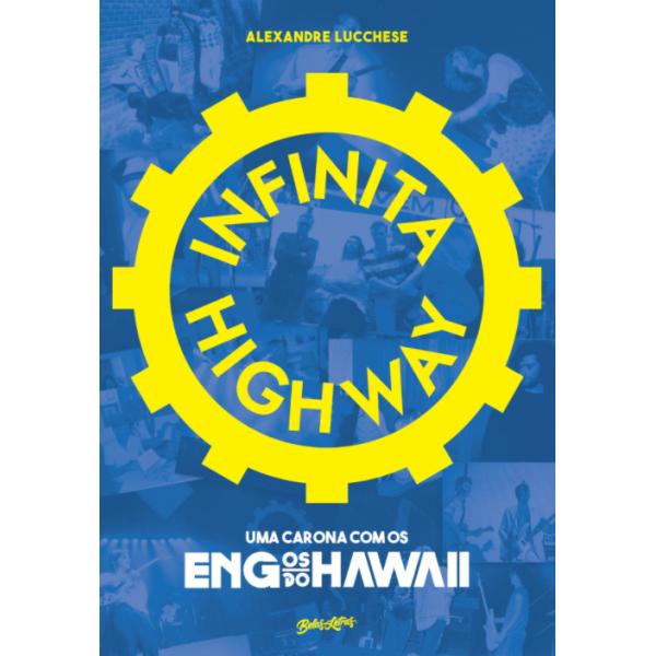 Livro Infinita Highway - Uma Carona Com Os Engenheiros Do Hawaii