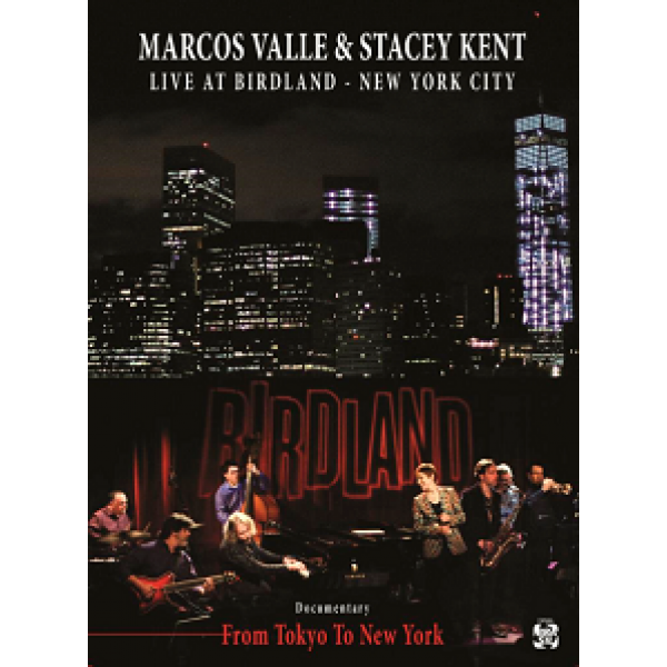 Box Marcos Valle & Stacey Kent - Live At Birdland: New York City (2 DVD's + CD)