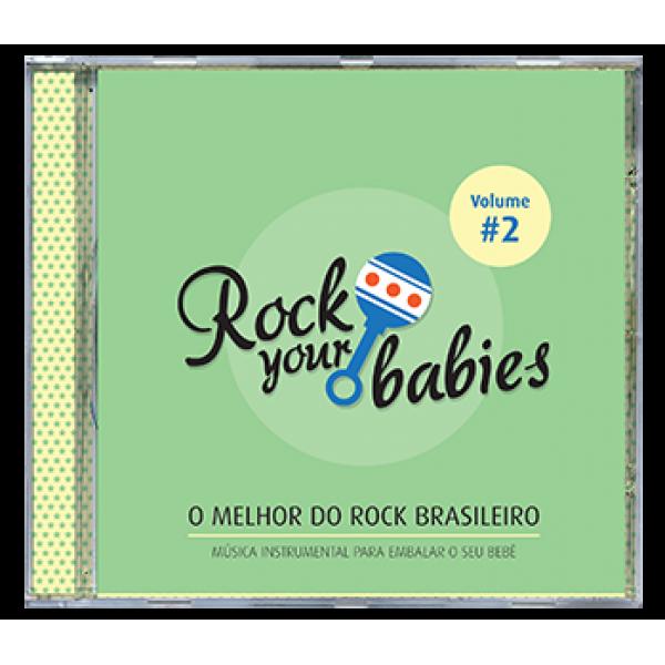 CD Rock Your Babies - O Melhor do Rock Brasileiro Vol. 2