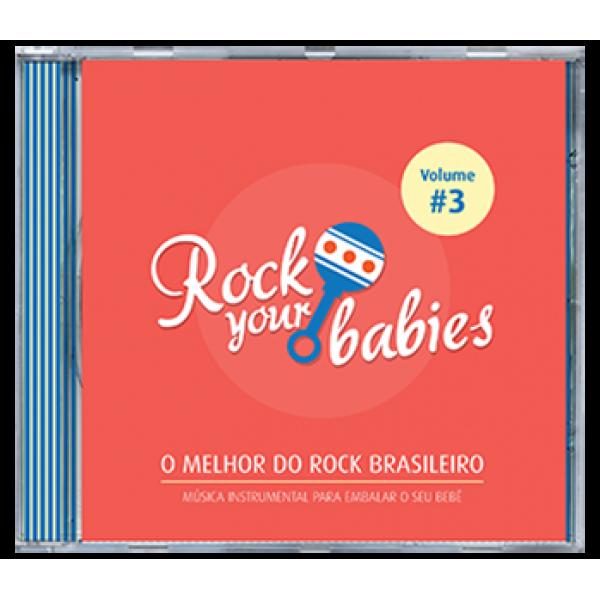 CD Rock Your Babies - O Melhor do Rock Brasileiro Vol. 3