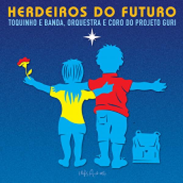 CD Toquinho e Banda, Orquestra e Coro - Herdeiros do Futuro